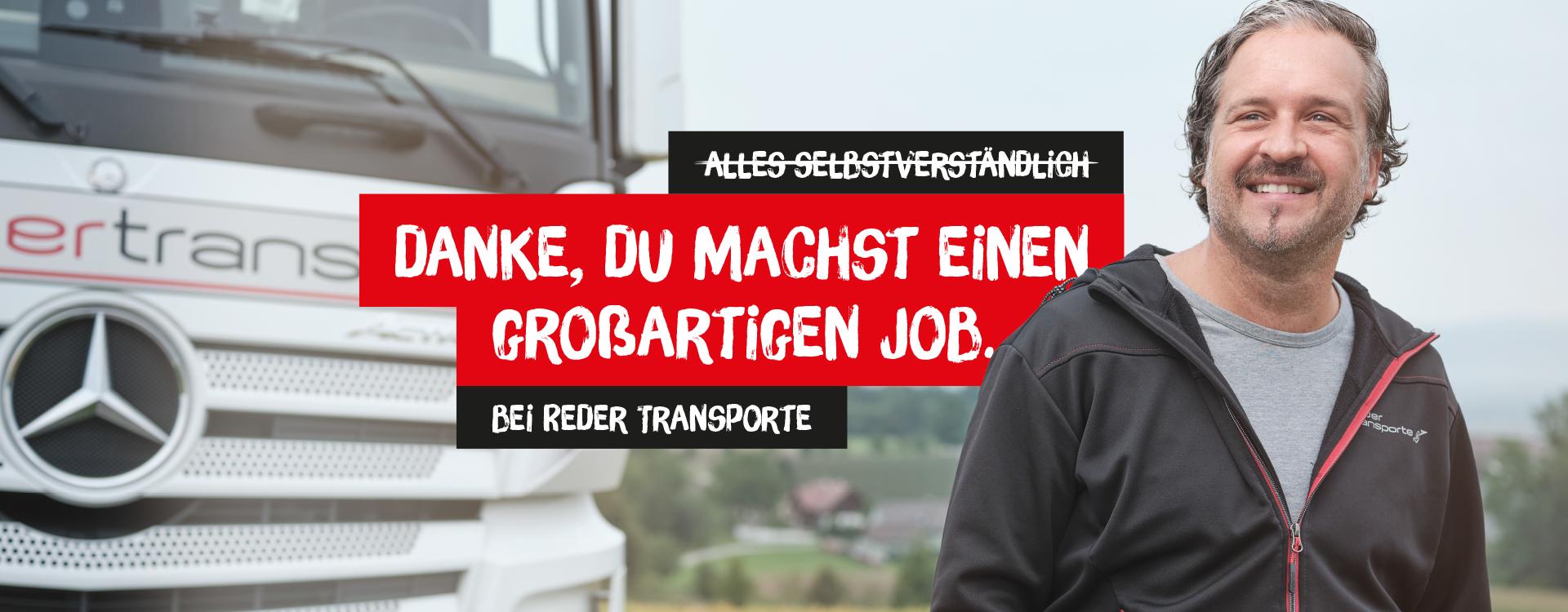 REDER Transporte | Adin | Danke, du machst einen großartigen Job.